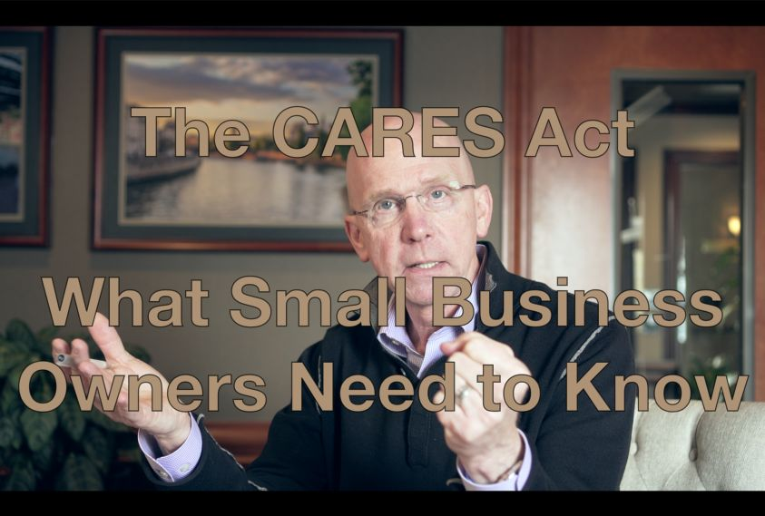 The CARES Act - What Small Business Owners Need to Know